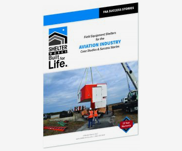 Case Studies for the FAA Field Equipment Shelters in the Aviation Industry
