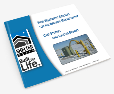 Case Studies for Field Equipment Shelters in the Natural Gas Industries