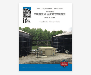 Case Studies for Field Equipment Shelters in the Water/Waste Water Industries